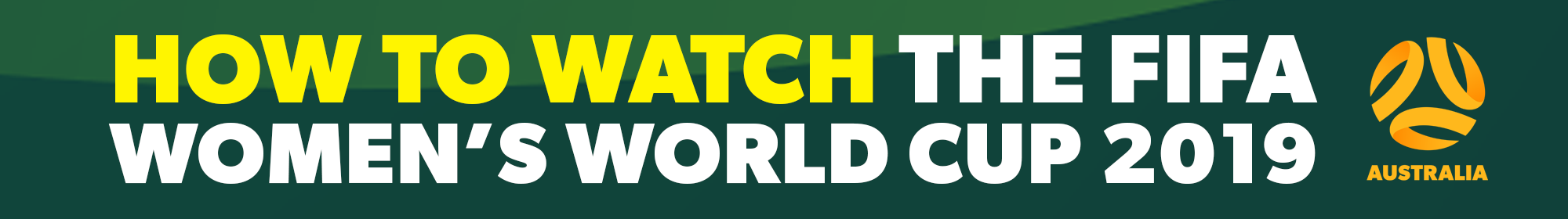 How to Watch the FIFA Women's World Cup 2019