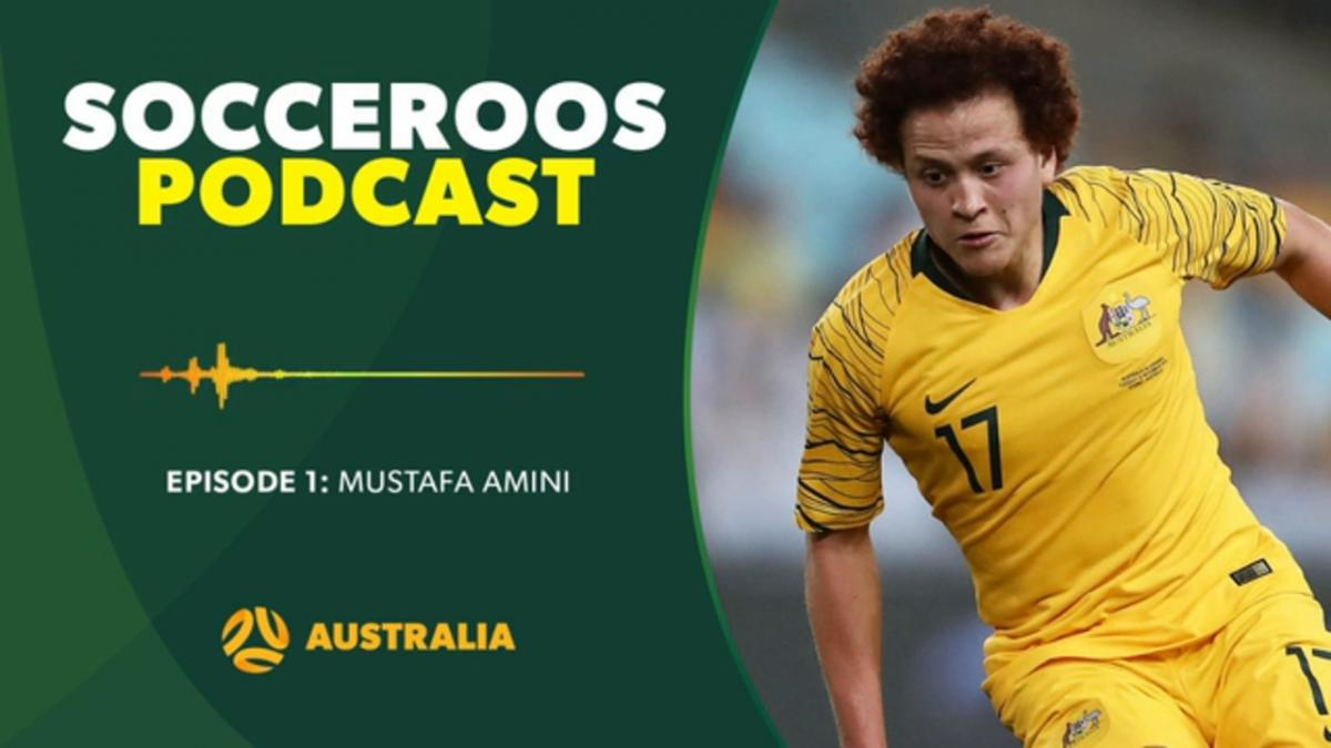 Mustafa Amini | Socceroos Podcast Episode 1