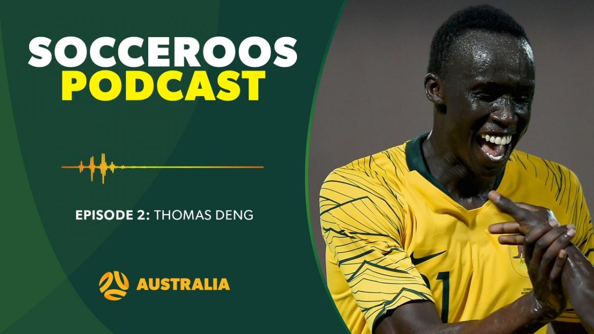 Thomas Deng | Socceroos Podcast Episode 2