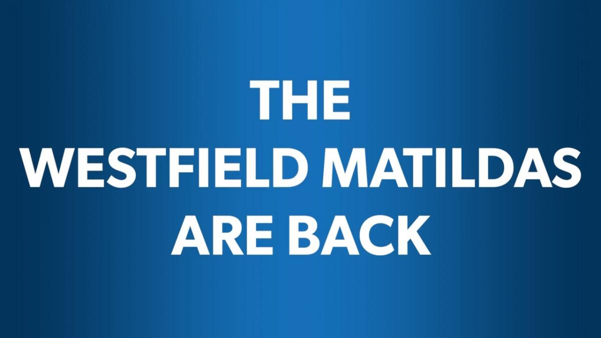 The Westfield Matildas are back