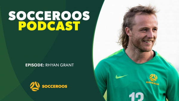 Rhyan Grant Socceroos Podcast