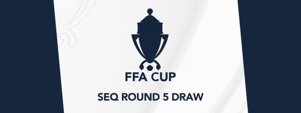 FFA Cup SEQ Round 5 fixtures revealed